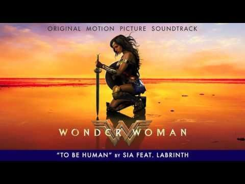 Sia - To Be Human feat. Labrinth - (From The Wonder Woman Soundtrack) [Official] - YouTube