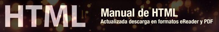 Actualizamos la descarga en PDF y libro electrónico del Manual de HTML: http://app.desarrolloweb.com/manuales/manual-html
