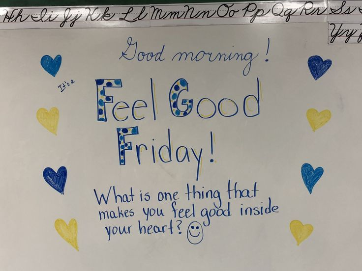 Feel Good Friday!  What is one thing that makes you feel good inside your heart?
