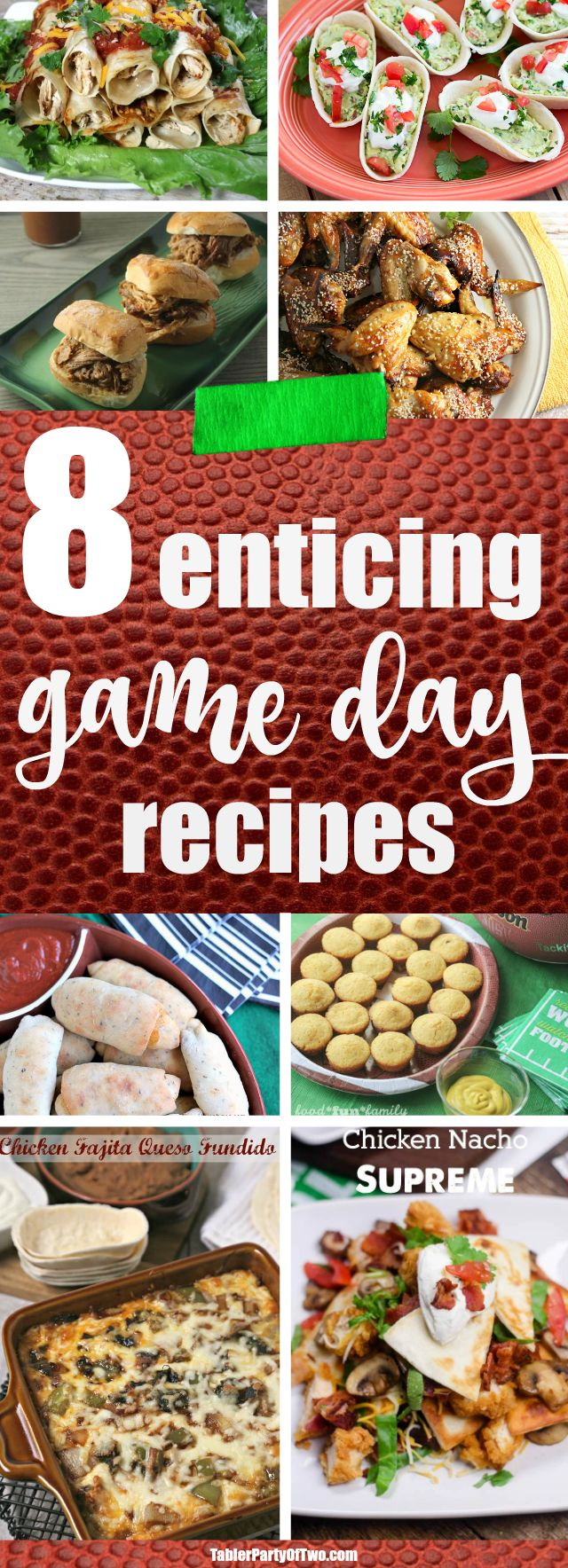 8 Enticing Game Day Recipes