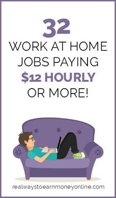 36 Work at Home Jobs Paying $12 or More an Hour