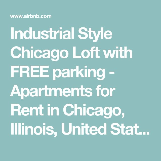 Industrial Style Chicago Loft with FREE parking - Apartments for Rent in Chicago, Illinois, United States