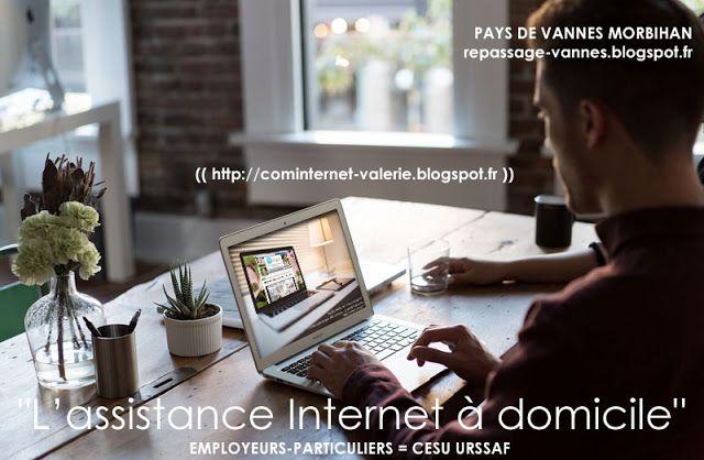 """ComInternet Community Manager Web Designer VAL VANNES MORBIHAN 56 BRETAGNE… """"L'assistance Internet à domicile"""" : Valérie :   Vu avec l'URSSAF le (21/09/2016) : Bien lire tout sur le site Internet de l'ETAT : www.cesu.urssaf.fr Je vous aide dans vos """"démarches sur le web"""" mais je """"ne touche pas"""" votre matériel informatique du tout.  http://repassage-vannes.blogspot.fr"""