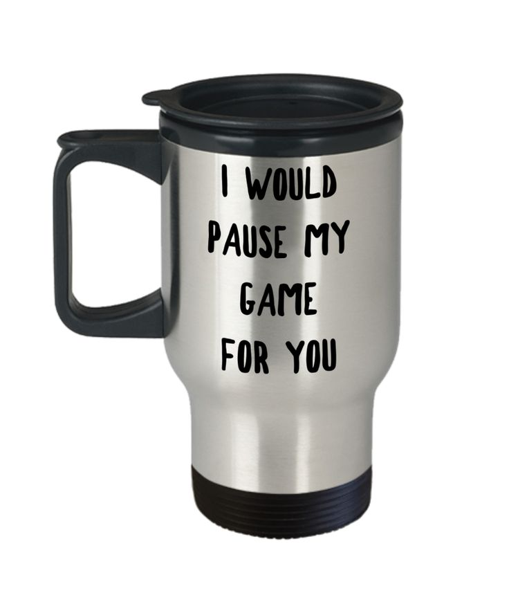 Gamer Gift Idea for Boyfriend Girlfriend Valentines Day Gifts I Would Pause My Game for You Mug Stainless Steel Insulated Travel Coffee Cup