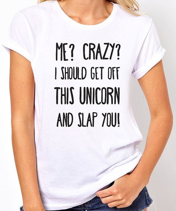 Unicorn Shirt Me Crazy I Should Get Off This door threadedtees
