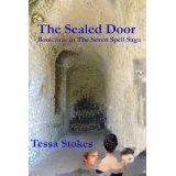 The Sealed Door Book four in The Seven Spell Saga (Kindle Edition)By Tessa Stokes