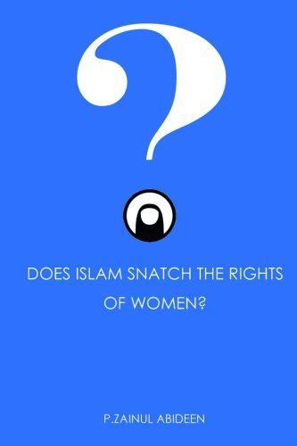 Does Islam Snatch The Rights of Women? (Accusations and Answers) (Volume 1) by P Zainul Abideen http://www.amazon.com/dp/1505866081/ref=cm_sw_r_pi_dp_y4xRub0NEW3N2