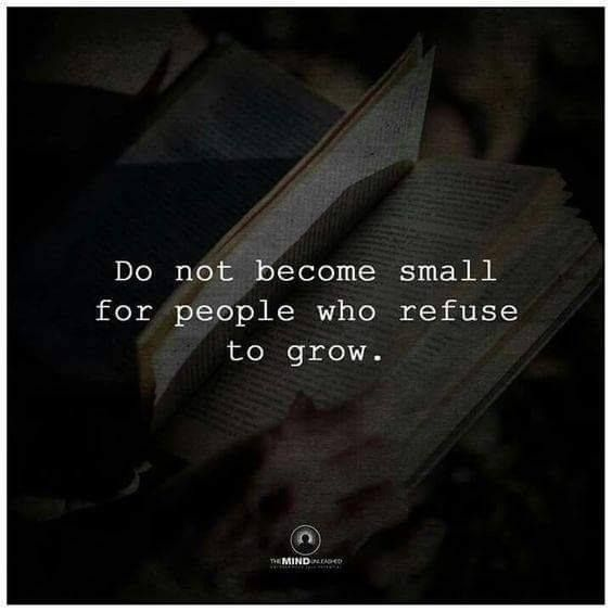 Do not become small..