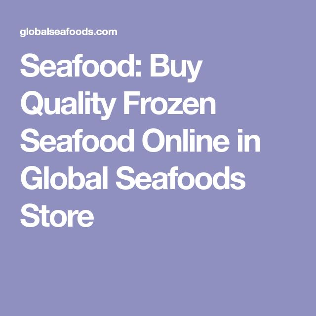 Seafood: Buy Quality Frozen Seafood Online in Global Seafoods Store