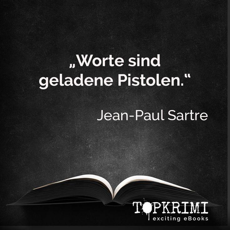 Worte sind geladene Pistolen - Jean-Paul Sartre