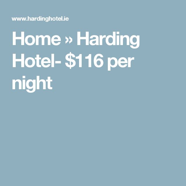 Home » Harding Hotel- $116 per night