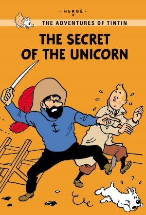 The Secret of the Unicorn / The Adventures of Tintin / Herge