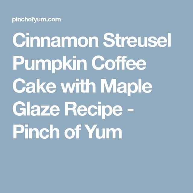 Cinnamon Streusel Pumpkin Coffee Cake with Maple Glaze Recipe - Pinch of Yum