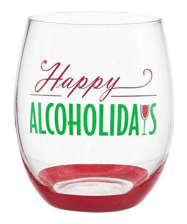 Look at this #zulilyfind! 'Happy Alcoholidays' Stemless Wine Glass #zulilyfinds