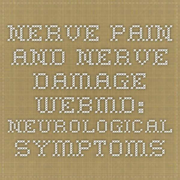Nerve Pain and Nerve Damage - WebMD: Neurological Symptoms