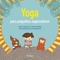 YOGA PARA PEQUEÑOS EXPLORADORES. - Gopala es un niño inquieto que se divierte explorando el mundo que le rodea. Un día, encuentra unas pisadas sospechosas: ¿de quién deben de ser? Para descubrirlo contará con la ayuda de unos simpáticos animales ¡que hacen yoga!