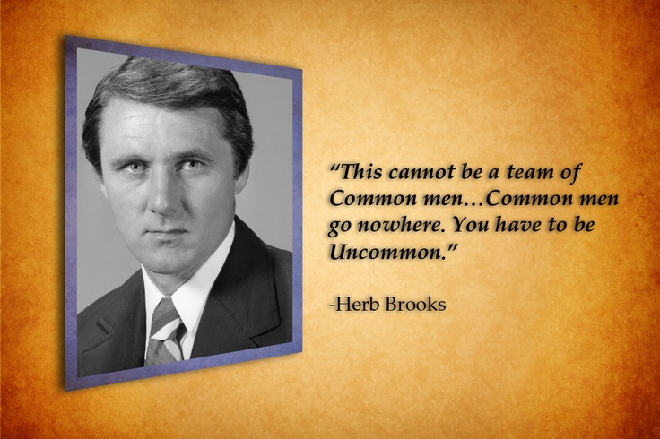 herb brooks leadership Leadership lessons from the miracle on ice  the us hockey team wasn't  expected to win, but its coach, herb brooks, brought out each.