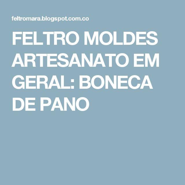 FELTRO MOLDES ARTESANATO EM GERAL: BONECA DE PANO