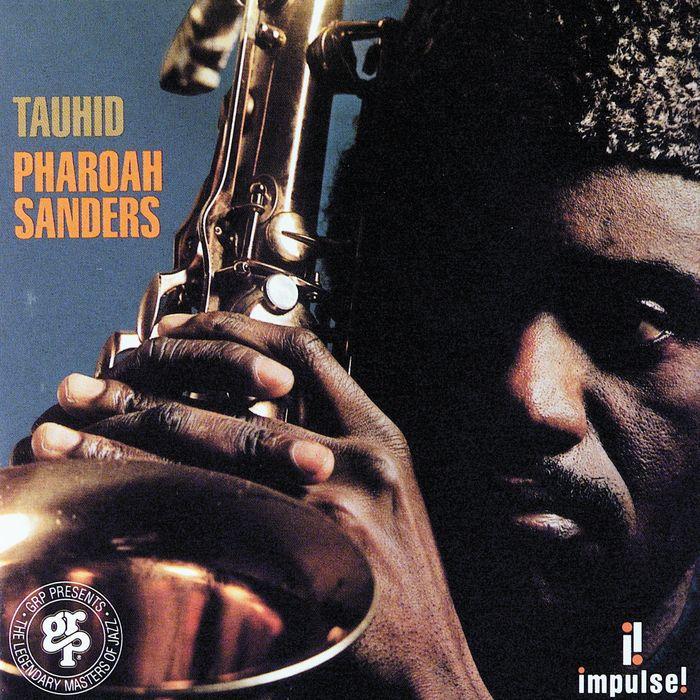 Pharoah Sanders: 'Tauhid' (1966)