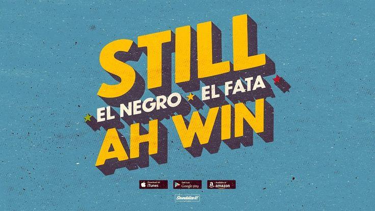 El Negro feat. El Fata - Still Ah Win (Soundalize it! Records)