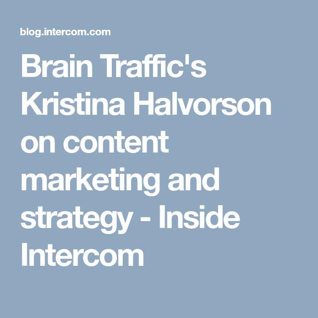 Brain Traffic's Kristina Halvorson on content marketing and strategy - Inside Intercom