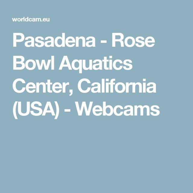 Pasadena - Rose Bowl Aquatics Center, California (USA) - Webcams