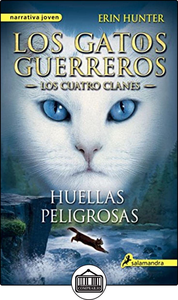 Huellas Peligrosas. Los Gatos Guerreros. Los Cuatro Clanes (Narrativa Joven) de Erin Hunter ✿ Libros infantiles y juveniles - (De 6 a 9 años) ✿