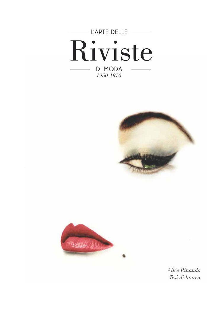 Tesi pdf  Tesi di laurea in Progetto Grafico e Virtuale. Il tema che ho trattato sono le riviste di moda nel ventennio successivo la seconda guerra mondiale, dal 1950 al 1960