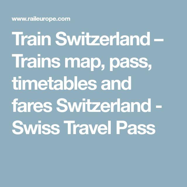 Train Switzerland – Trains map, pass, timetables and fares Switzerland - Swiss Travel Pass