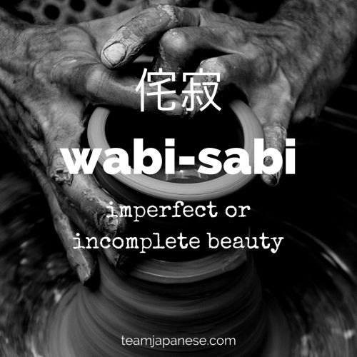 Wabi-sabi: the Japanese word for imperfect beauty. For more beautiful and untranslatable Japanese words, visit teamjapanese.com
