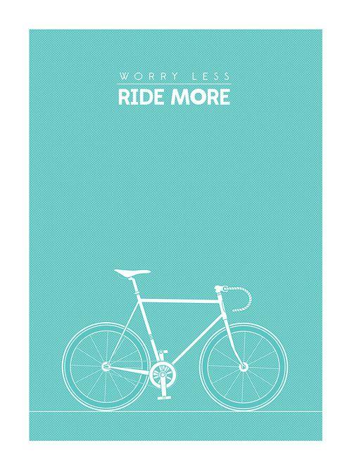 Ride more!