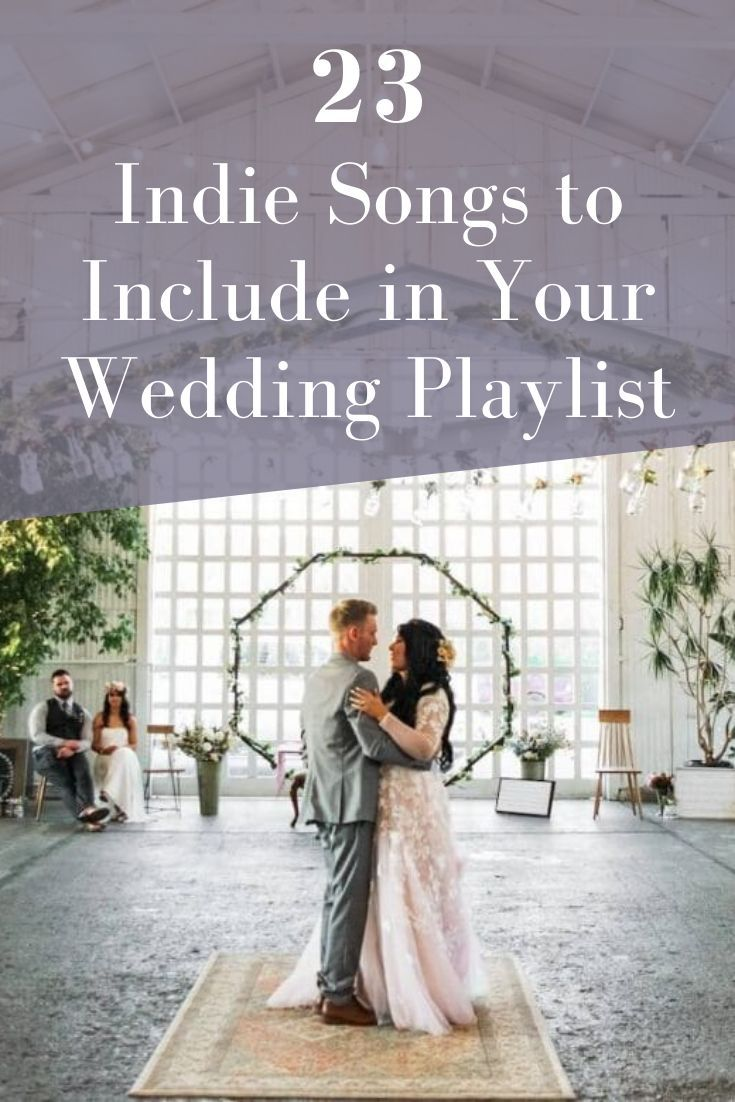 23 Indie Wedding Songs To Include In Your Wedding Playlist Joy In 2020 Indie Wedding Songs Indie Wedding Wedding Playlist