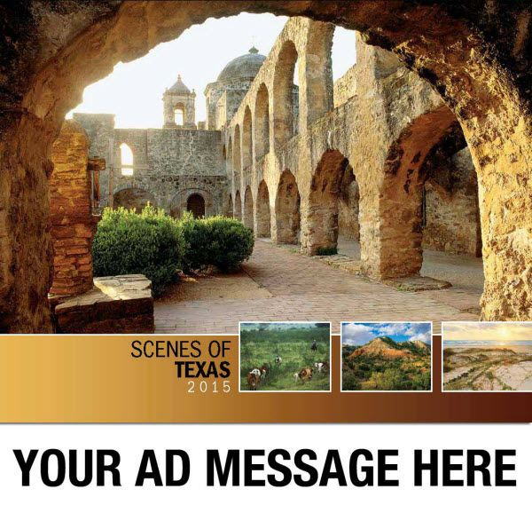 2015 Promotional Wall Calendars - Scenes of Texas  Scenic America Texas State Calendar  Your Scenes of Texas Calendar features 13 beautifully composed images from the Lone Star State. Everything from dramatic canyon landscapes to flowing rivers and priaries; significant US Historic sites to modern sky scrapers are captured in the Texas Scenic Wall Calendar.  Personalize your Scenes of Texas Calendar with your Company, Orgnaization or Event Name, Logo and Message for as low as 65¢!
