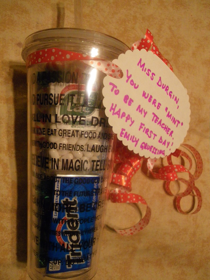 """Fill a cup with all sorts of minty candy (Tic-Tacs, Mentos, Andes, peppermints, gum, Altoids) as a first day gift for my daughter's teacher. The note says, """"You were mint to be my teacher."""""""