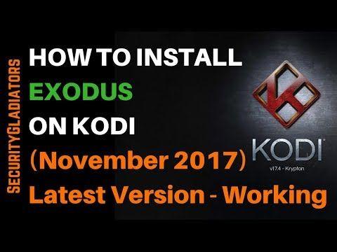 How to Install Exodus on Kodi Latest Version (November 2017) Working - YouTube