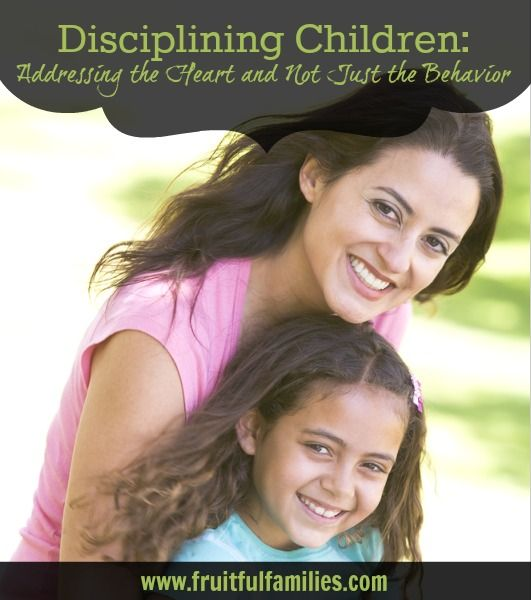 Disciplining Children: Addressing the Heart and Not Just the Behavior. Disciplining children requires that parents get to the heart of the issue.