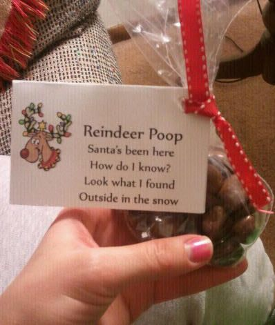 "My mom used to do these with chocolate covered raisins.    And her poem that went with was    ""Heard youve been naughty,  So here is the scoop!  This year for Christmas you get reindeer poop!""    And she also made some with baby ruths and the poem was  Heard you been bad,  Thats the word  This year in your stocking   is a santa terd"