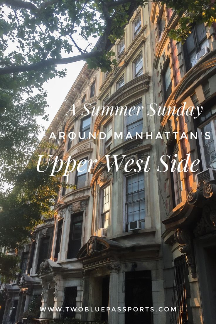 Hometown Edition: A Summer Sunday Around Manhattan's Upper West Side — Two Blue Passports