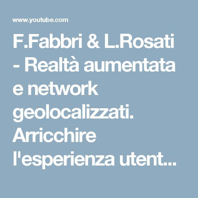 F.Fabbri & L.Rosati - Realtà aumentata e network geolocalizzati. Arricchire l'esperienza utente. - YouTube