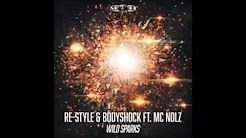 Re-Style & Bodyshock Ft. MC Nolz - Wild Sparks (FULL) - YouTube