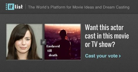 Eve Myles as Jane Creswell in Enslaved till death? Support this movie proposal or make your own on The IF List.