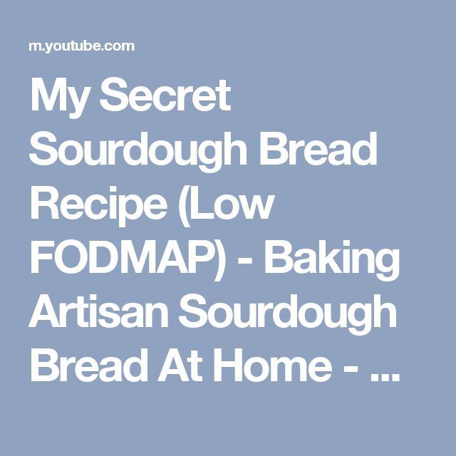 My Secret Sourdough Bread Recipe (Low FODMAP) - Baking Artisan Sourdough Bread At Home - YouTube