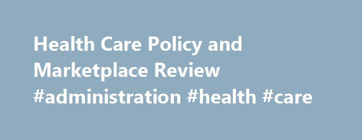 Health Care Policy and Marketplace Review #administration #health #care http://nigeria.remmont.com/health-care-policy-and-marketplace-review-administration-health-care/  # Health Care Policy and Marketplace Review If you carve a huge chunk of revenue out of Obamacare and shift more subsidies to the middle class it should not be a surprise that the lower income folks will pay the price The Congressional Budget Office (CBO) has estimated that 14 million of people would lose coverage in 2018…