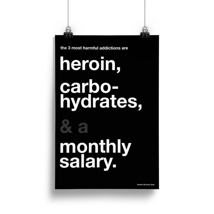 """""""The three most harmful addictions are heroin, carbohydrates & a monthly salary."""" A quote by Nassim Nicholas Taleb. #griffii"""
