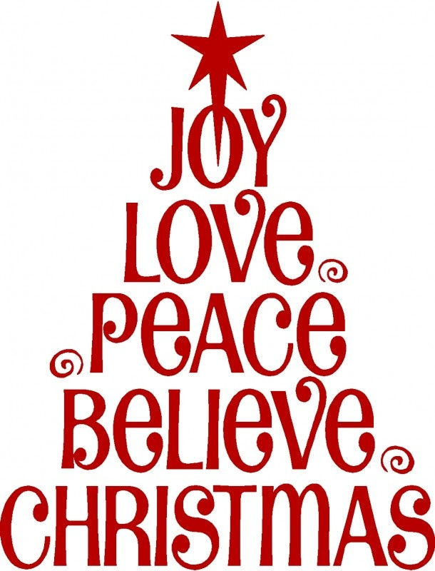 Joy love peace believe christmas christmas trees for Christmas decoration quotes