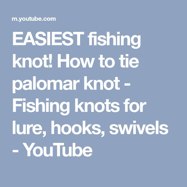 EASIEST fishing knot! How to tie palomar knot - Fishing knots for lure, hooks, swivels - YouTube