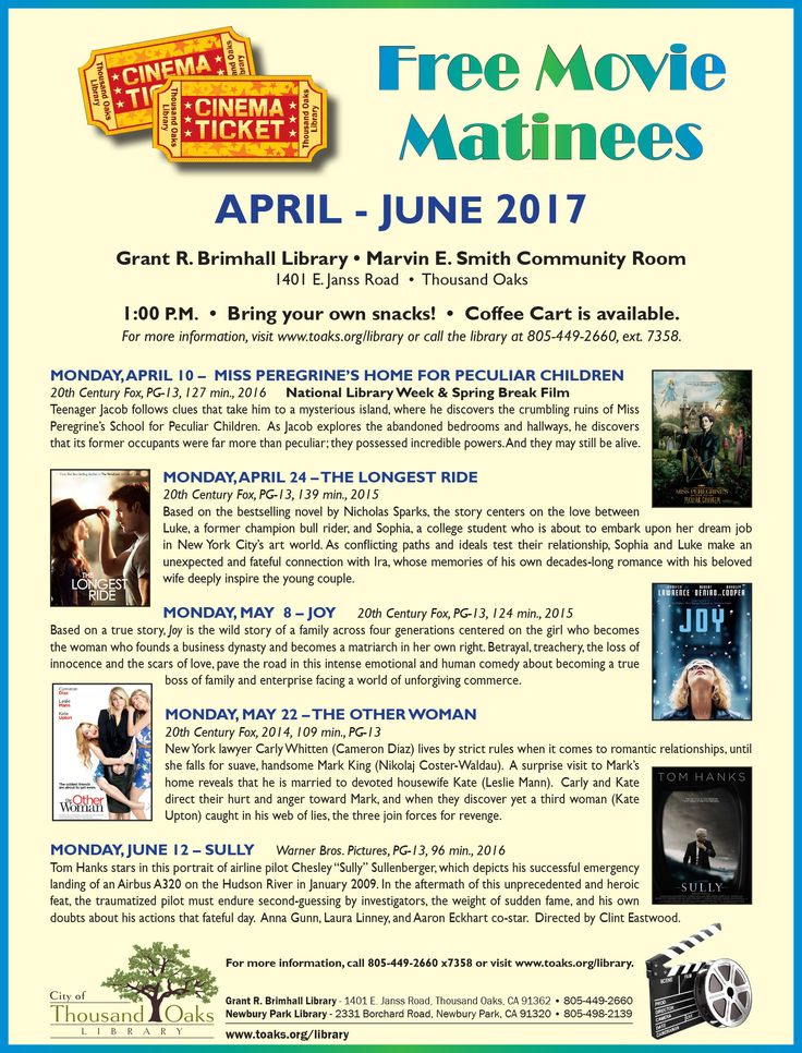 FREE MOVIE MATINEES!! Twice monthly on Monday afternoons at 1pm. Grant R. Brimhall Library, 1401 E. Janss Road, Thousand Oaks, CA 91362. Bring your own snacks! Coffee Cart is available. For more information, visit www.toaks.org/library or call the library at 805-449-2660, ext. 7358.
