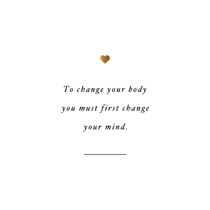 Change your mind! Browse our collection of inspirational exercise quotes and get instant fitness and training motivation. Transform positive thoughts into positive actions and get fit, healthy and happy! http://www.spotebi.com/workout-motivation/change-your-mind-weight-loss-quote/