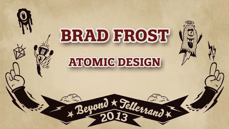 Brad Frost – Atomic Design – beyond tellerrand 2013