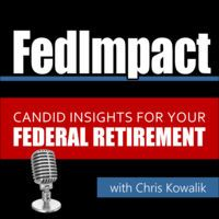 FedImpact: Candid Insights for Your Federal Retirement by Chris Kowalik